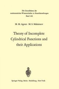 Theory of Incomplete Cylindrical Functions and Their Applications by Matest M. Agrest, Henry Eason Fettis, J. W. Goresh - Paperback