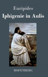 Iphigenie in Aulis by Euripides - Hardcover