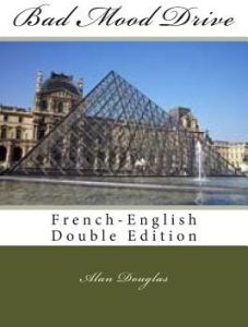Bad Mood Drive: French-English Double Edition by MR Alan Douglas - Paperback