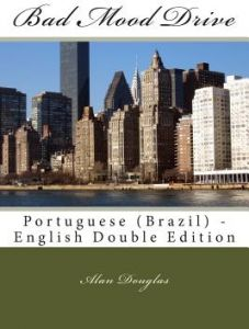 Bad Mood Drive: Portuguese (Brazil) - English Double Edition by MR Alan Douglas - Paperback