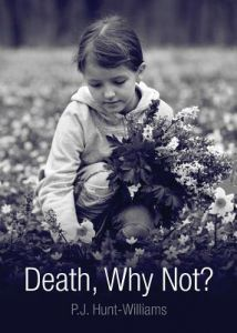 Death, Why Not? by P. J. Hunt-Williams - Paperback